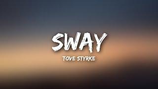 Tove Styrke   Sway (Lyrics  Lyrics Video)