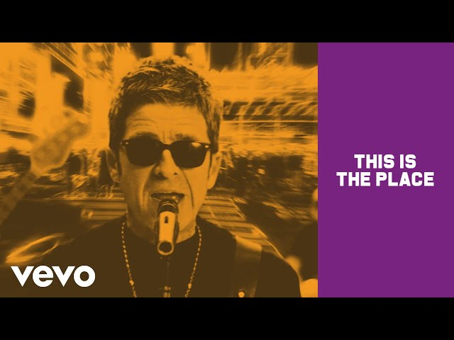 This Is The Place  - Noel Gallagher