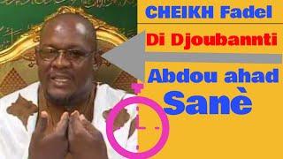 CHEIKH Fadel:  Remet Abdel Ahad Sané à Sa Place✅🔊🎧🎙🎥🕋
