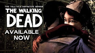 The Walking Dead: The Telltale Definitive Series - Available Now!