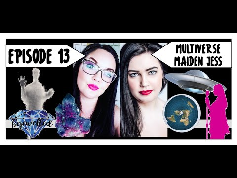 Episode 13 | Multiverse Maiden Jess | Conspiracy Theory, Women In Media, Astrology & Apparitions