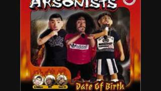Arsonists-What You Want