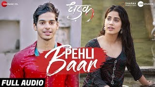 Pehli Baar   Full Audio | Dhadak | Ishaan & Janhvi | Ajay Gogavale | Ajay Atul |Amitabh Bhattacharya