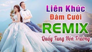 lien-khuc-dam-cuoi-remix-quay-tung-hon-truong-nhac-song-dam-cuoi-chon-loc-nam-2020