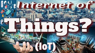 Internet of Things (IoT) - What is IoT? How Does It work? | IOT |Internet of Things ioT | Internet
