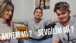 SEVGİLİM VS ANNEM :)