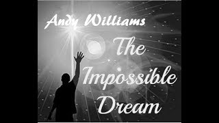The Impossible Dream - Andy Williams [With Lyrics]