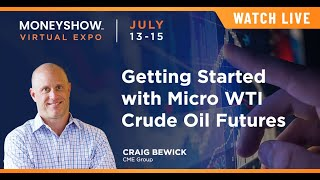 Getting Started with Micro WTI Crude Oil Futures