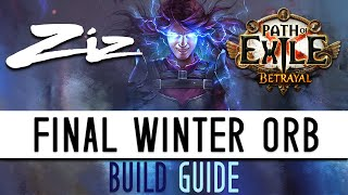 Ziz   Final Winter Orb Build Guide! 3.5 Path Of Exile: Betrayal