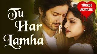 Tu Har Lamha - Türkçe Altyazılı | Arijit Singh | Khamoshiyan