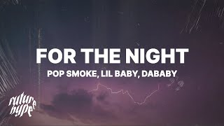 Pop Smoke - For The Night (Lyrics) ft. Lil Baby & DaBaby \