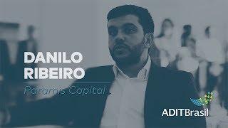 O que avaliar para aportar recursos, por Danilo Ribeiro (Paramis Capital)