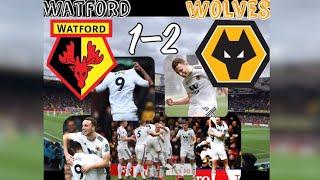 Watford 1 - 2 Wolves| My Match Highlights| (27/04/19)