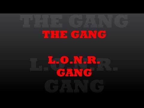L.O.N.R. GANG