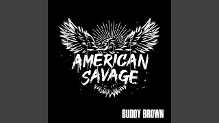 Buddy Brown American Savage