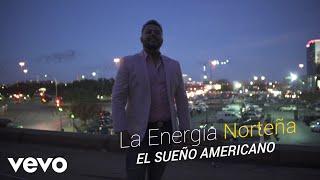 La Energia Norteña - El Sueño Americano (Lyric Video)