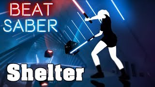 Gambar cover Beat Saber - Shelter - Porter Robinson & Madeon (custom song) | FC