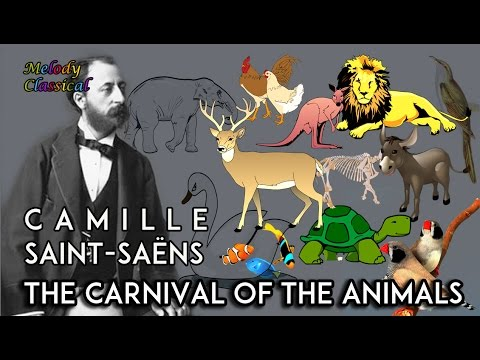 The Carnival of the Animals (Le carnaval des animaux) (1886) (Song) by Camille Saint-Saens