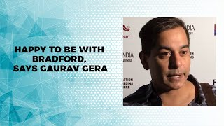 Happy to be with Bradford, says Gaurav Gera...