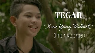 Gambar cover TEGAR - Kau Yang Terbaik (Official Music Video)