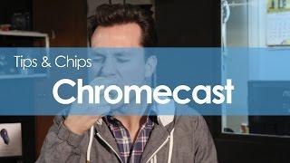 Consejos para Chromecast de Google - #TipsNChips @japonton