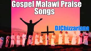 GOSPEL MALAWI PRAISE SONGS – DJChizzariana