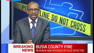 Breaking News: Busia County Fire, revenue and records offices affected