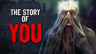 """The Story of You"" Creepypasta"