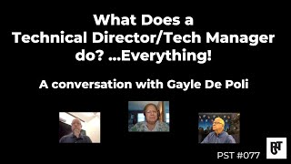 What Does a Technical Director/Tech Manager do? ...Everything! — PST #077