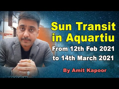 Sun Transit in Aquarius From 12th Feb 2021 to 14th March 2021 By #ASTROLOGERAMITKAPOOR