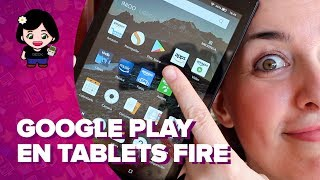 Cómo instalar GOOGLE PLAY en tablets AMAZON FIRE