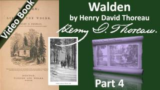 Part 4 - Walden Audiobook by Henry David Thoreau (Chs 09-11)