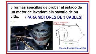 Como probar motor de lavadora sin extraerlo de su sitio (motores de 3 cables)