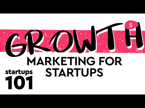 How to Grow a Small Business: growth marketing for startups (Part I)