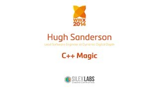 "WWX2014 speech : Hugh Sanderson ""C++ Magic"""