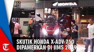 Skutik Honda X ADV 750 Dipamerkan di IIMS 2019, Berharga Hampir Setengah Miliar Rupiah