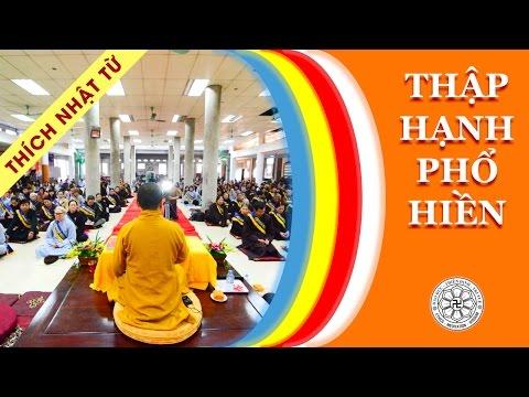 Mười thực tập căn bản của Phật tử (Thập hạnh Phổ Hiền) (01/06/2011)