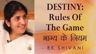 DESTINY - Rules Of The Game: Ep 24 Soul Reflections: BK Shivani (English Subtitles)