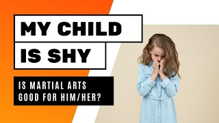 How to get your child to join martial arts even if they shy, introverted or lack focus