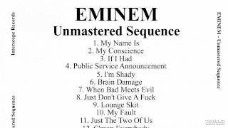 Eminem - Unmastered Sequence - No One's Iller (feat. Swift, Bizarre Kid and Fuzz Scoota)