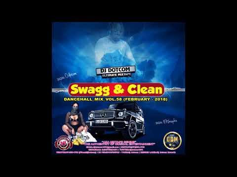 DJ DOTCOM SWAGG & CLEAN DANCEHALL MIX VOL 58 (2018)