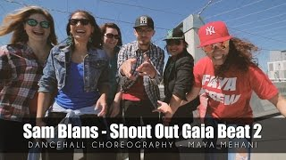 Maya Mehani Dancehall | Choreography Sam Blans - Shout Out Gaia Beat 2