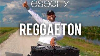 Reggaeton Mix 2019 | The Best of Reggaeton 2019 by OSOCITY