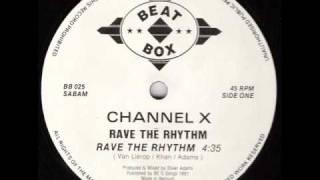 Channel X - Rave The Rhythm
