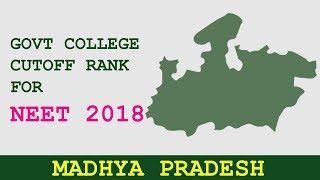 Neet 2018  Madhya Pradesh Aiq State Quota Government College Cutoff Ranks