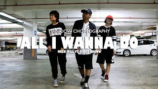 TIANJOOW Choreography | Meek Mill - All I Wanna Do ft. Chris Brown