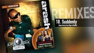 Arash -  Suddenly (Topaz Remix Feat. Rigo & Redfox)