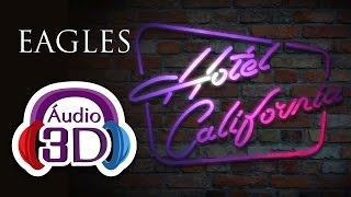 Eagles - Hotel California - AUDIO 3D (TOTAL IMMERSION)