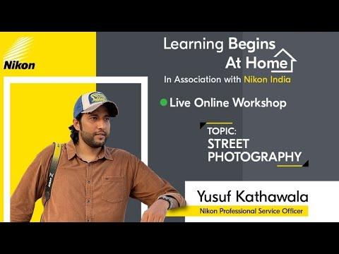 Nikon Online Street Photography Workshop - By Yusuf Kathawala