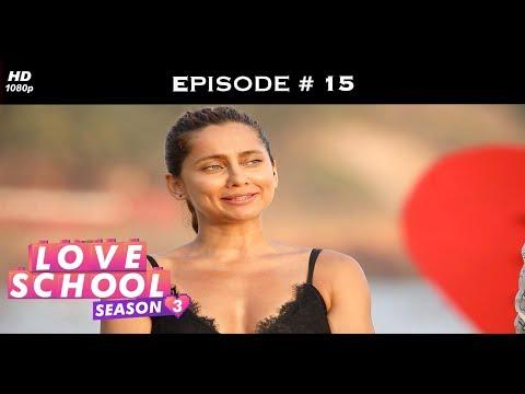 Love School 3 - Episode 15 - Karan loses his cool!